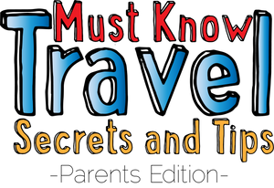 Must Know Travel Secrets and Tips: Parent Edition by Jumbo Ears - JUMBO EARS