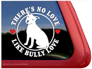 Nicker Sticker There's No Love Like Bully Love