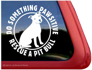 Nicker Sticker Do Something PAWsitive Rescue a Pit Bull