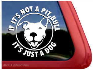 Nicker Sticker If Its Not a Pit Bull It's Just a Dog