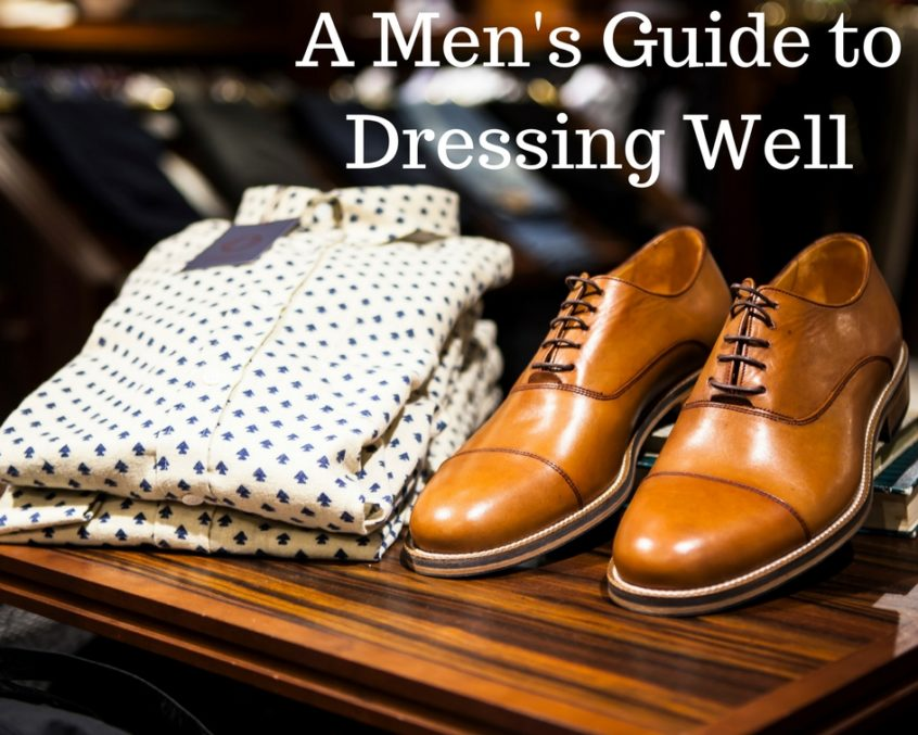 A Beginner's Guide: 10 Essential Style Tips For Guys Who Want to Dress Better