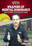 Softball: Weapons of Mental Dominance - Mastering the Inside Game