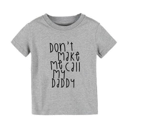 """Don't Make Me Call My Daddy"" Tee"