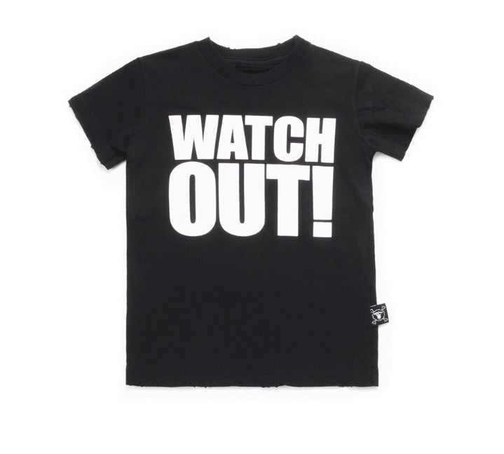 Watch Out! Tshirt