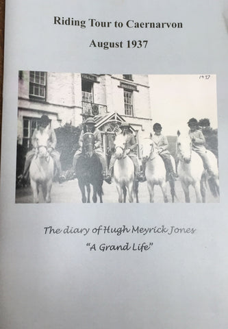 Riding Tour to Caernarvon August 1937 - The diary of Hugh Meyrick-JonesRiding Tour to Caernarvon August 1937 - The diary of Hugh Meyrick-Jones