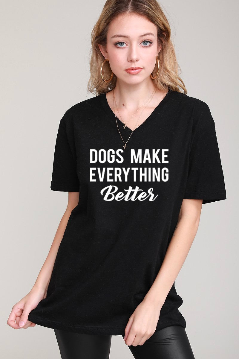 Dogs Make Everything Better T-shirt
