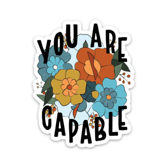 You Are Capable Vinyl Sticker