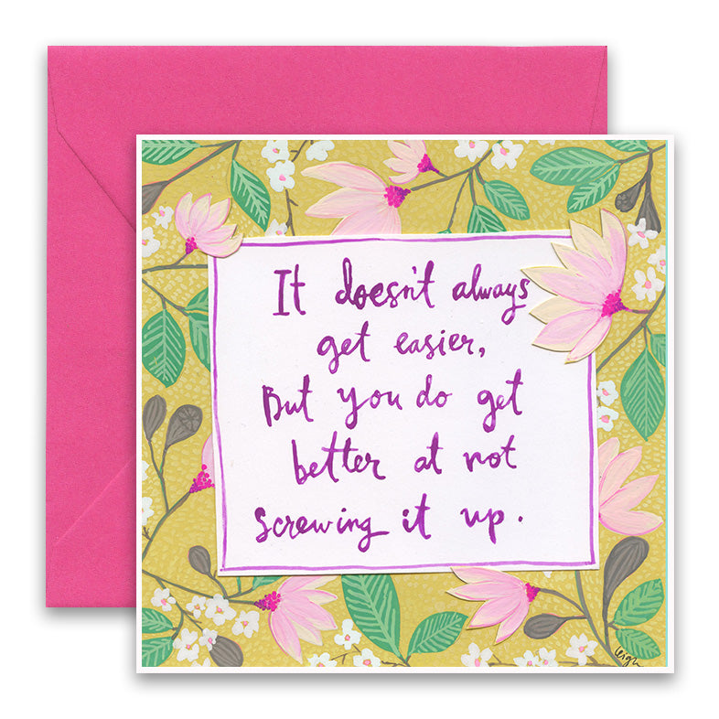Doesn't Get Easier Greeting Card