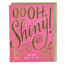 Oooh, Shiny! Greeting Card