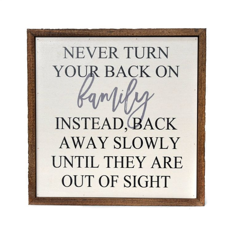 Never Turn Your Back On Family Wall Sign