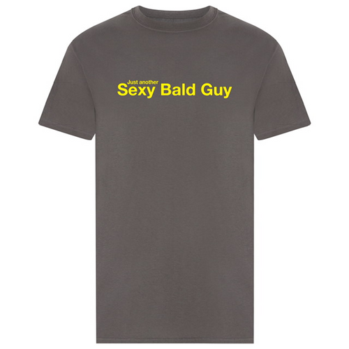 Just Another Sexy Bald Guy - Grey