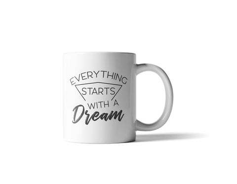 Everything Starts With A Dream Mug - 11 Ounce - DIOR BELLA