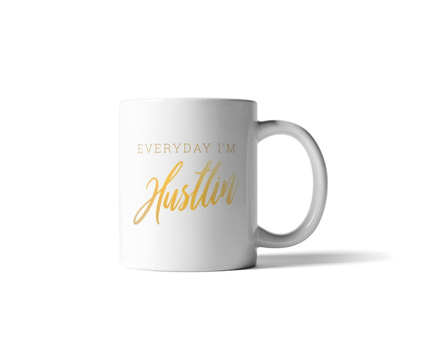 Everyday I'm Hustlin Mug - 11 Ounce - DIOR BELLA