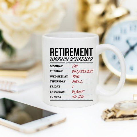 Retirement Weekly Schedule - Funny Retirement Mug - DIOR BELLA