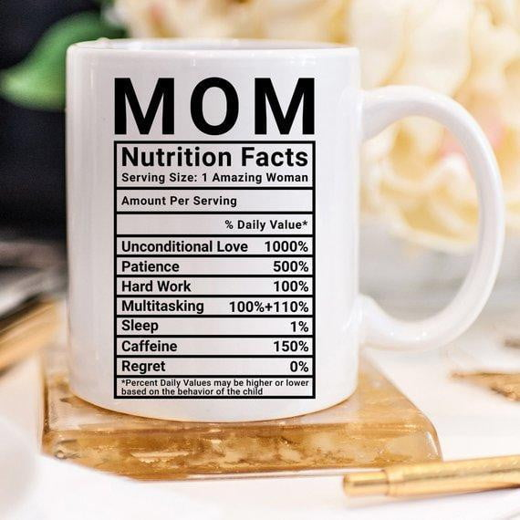 Mother's Day Coffee Mug - Mom Nutrition Facts - - DIOR BELLA