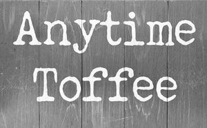 Why Anytime Toffee?