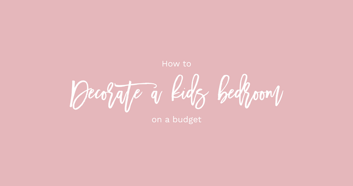 How To Decorate A Kids Bedroom On A Budget