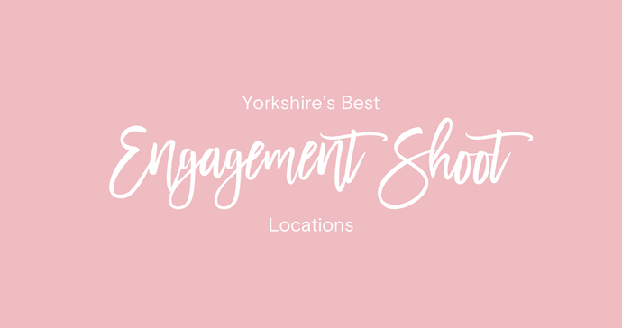 Yorkshire's Best Locations For Engagement Photos