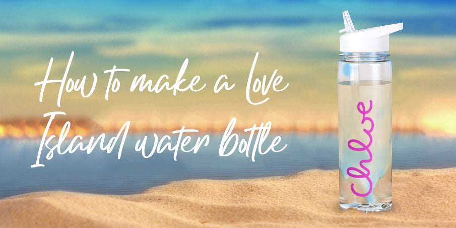 How To Make A Love Island Water Bottle