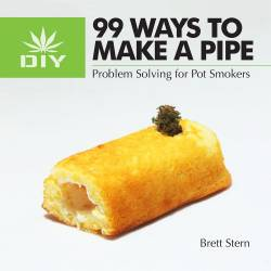 99 WAYS TO MAKE A PIPE by Brett Stern
