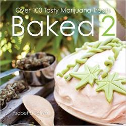 Baked 2 - Over 100 Tasty Marijuana Treats by Yzbetta Sativa