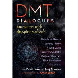 DMT Diablogues: Encounters with the Divine Molecule by David Luke and Rory Spowers