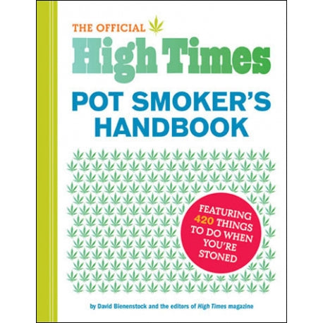 High Times Pot Smoker's Handbook - by David Bienestock