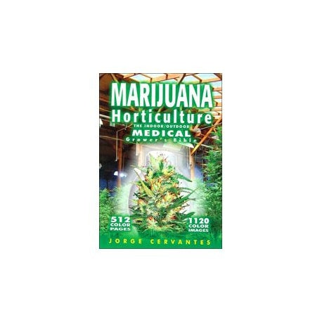 Marijuana Horticulture Medical Grow Bible by Jorge Cervantes