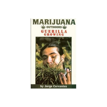 Marijuana Outdoors Guerilla Growing - by Jorge Cervantes
