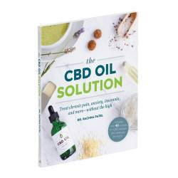 The CBD Oil Solution: Treat Chronic Pain, Anxiety, Insomnia, and More-without the High by Rachna Patel