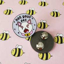 "PUPPYCAT - ""NOT YOUR PET"" PIN"