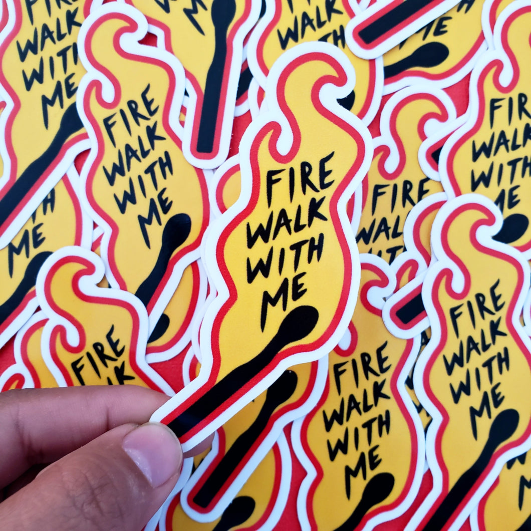 Fire Walk With Me Sticker