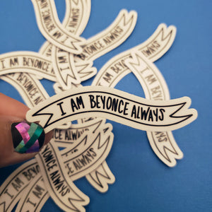 I am Beyonce always - The Office Michael Scott quote sticker