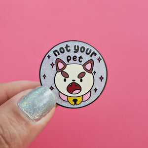"SALE! PUPPYCAT - ""NOT YOUR PET"" PIN"