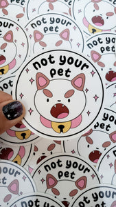 "PUPPYCAT - ""NOT YOUR PET"" STICKER"