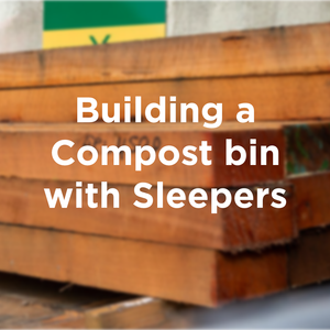 Make a compost bin with wooden sleepers