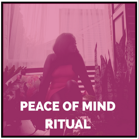 PEACE OF MIND RITUAL