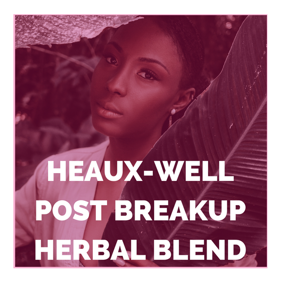 HEAUX WELL POST BREAKUP RITUAL - PRESALE