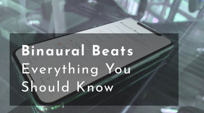 Binaural Beats: Everything You Should Know