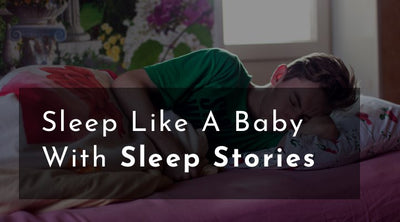 Sleep Like A Baby With Sleep Stories