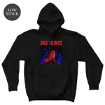 Bad Things Hoodie