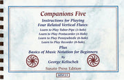 0988 - Companions Five, by G. Kelischek, an Instruction Book for Pentacorders, Tabor-Pipes, Pennywhistles & Recorders, with Basics of Music Notation for Beginners, Susato Press Edition: MSF25C