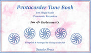 1038 - Pentacorder Tune Book for -F- Instruments by George Kelischek [MSF19F]