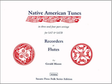0999 - Native American Tunes by Gerald Moore (SAT and SATB) [FOS04]