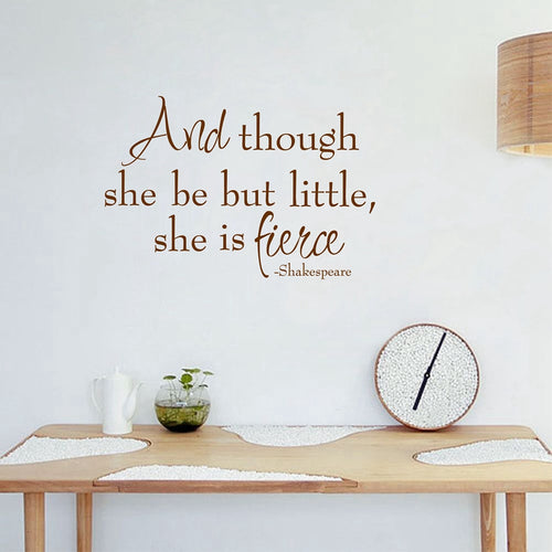 And Though She be But little, she is fierce wall sticker