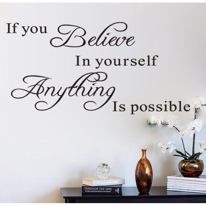 If you believe in yourself anything is possible Wall Sticker