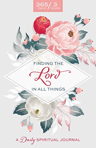 Finding the Lord in All Things: A Daily Spiritual; Journal - Zions Marketplace