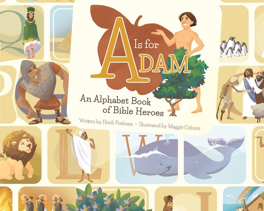 A Is for Adam: An Alphabet Book of Bible Heroes - Zions Marketplace