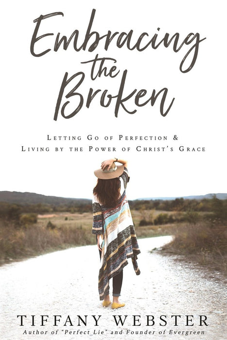 Embracing the Broken: Letting Go of Perfection and Living by the Power of Christ's Grace - Zions Marketplace