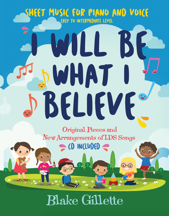 I Will Be What I Believe [book and CD] - Zions Marketplace
